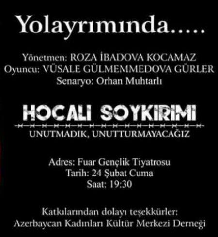 İzmir şəhərində   Xocalı faciəsinə həsr olunmuş tamaşa təqdim olunub.