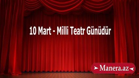 Azərbaycan Teatrının 144 illik inkişaf yolu MANERA.AZ