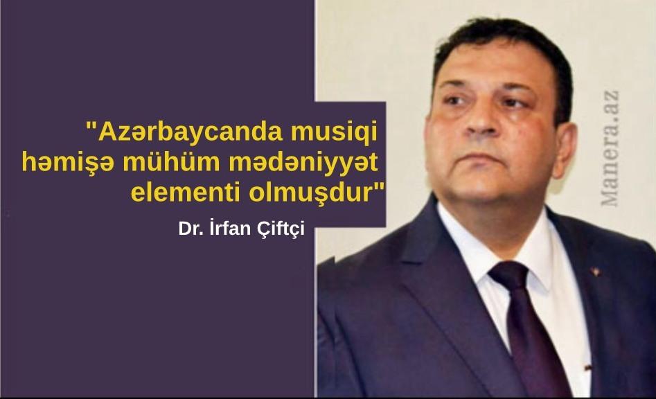 """""""Çox sayda mədəniyyətlərarası layihələrimiz var"""" – Dr. İrfan Çiftçi ilə Müsahibə"""