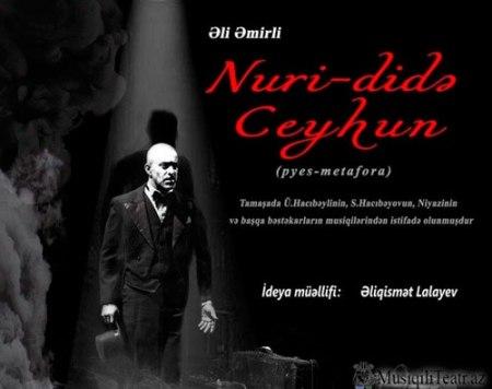 """""""Nuri-didə Ceyhun"""" nümayiş ediləcək"""