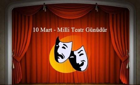 10 Mart - Milli Teatr Günüdür