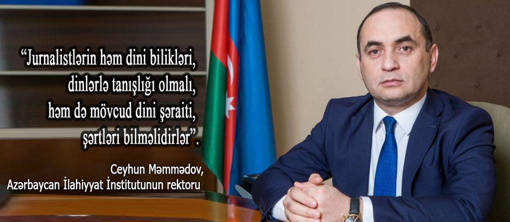 Dini jurnalistika adlı ixtisas açıla bilər - rektorla MÜSAHİBƏ