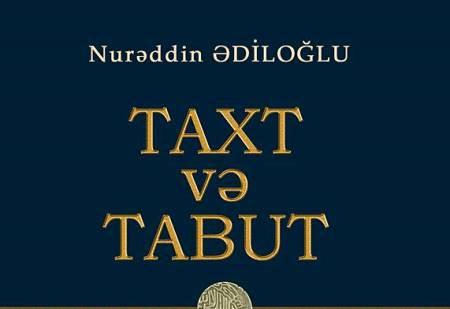 Nurəddin  Ədiloğlunun tarixi romanı işıq üzü görüb