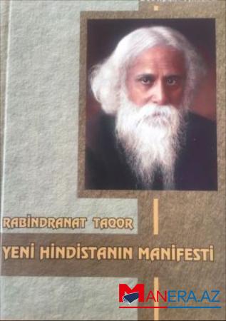 """Bədirxan Əhmədlinin """"Rabindranat Taqor: Yeni Hindistanın manifesti"""" kitabı çap olunub"""